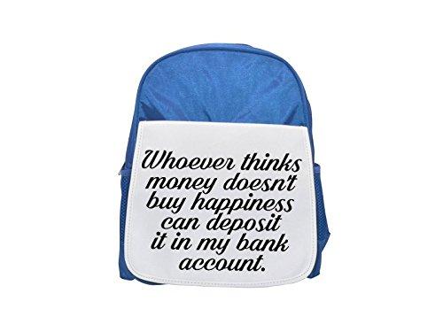 Wie denkt dat geld niet kopen geluk kan storten op mijn bankrekening gedrukt kind blauwe rugzak, Schattige rugzakken, schattige kleine rugzakken, schattige zwarte rugzak, koele zwarte rugzak, mode backpa