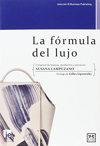 La fórmula del lujo (colección IE Business Publishing)
