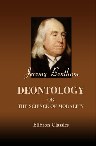 Deontology; or, The Science of Morality. In two volumes.