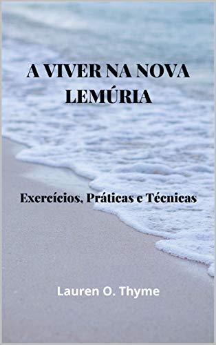 A VIVER NA NOVA LEMÚRIA: Exercícios, Práticas e Técnicas (Portuguese Edition)