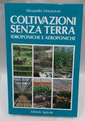 Coltivazioni senza terra idroponiche e aeroponiche