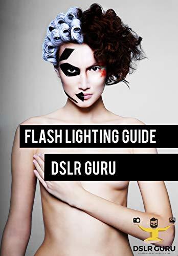 Flash Photography Guide: DSLR GURU (English Edition)
