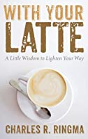 With Your Latte