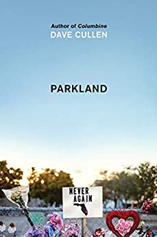 Parkland: Birth of a Movement by [Dave Cullen]