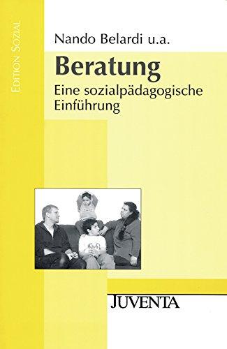 Beratung: Eine sozialpädagogische Einführung (Edition Sozial)