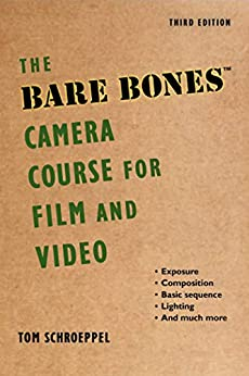 The Bare Bones Camera Course for Film and Video by [Tom Schroeppel, Chuck DeLaney]