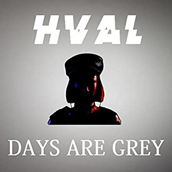 Days Are Grey