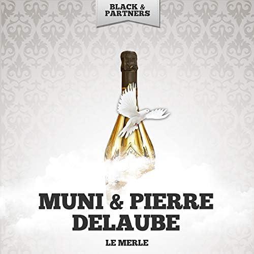 Muni & Pierre Delaube
