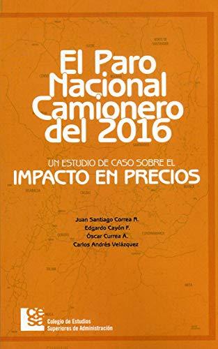 Paro nacional camionero del 2016: Un estudio de caso sobre el impacto en precios