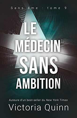 Le médecin sans ambition (Sans âme t. 9) (French Edition)