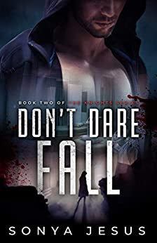Don't Dare Fall: Knights Series Book 2 by [Sonya Jesus]