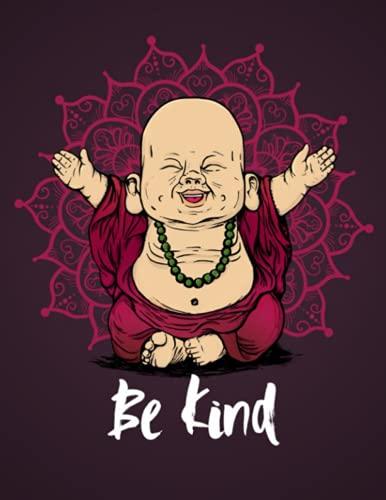 Be Kind Buddha: buddha notebook