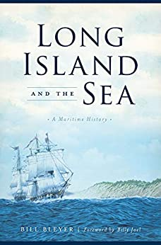 Long Island and the Sea: A Maritime History by [Bill Bleyer, Billy Joel]