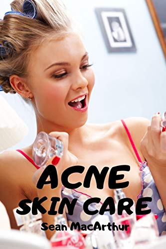 Acne Skin Care: DYI Home Remedies and Treatment