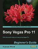 Sony Vegas Pro 11 Beginner's Guide (English Edition)