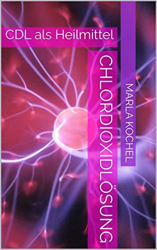 Chlordioxidlösung: CDL als Heilmittel