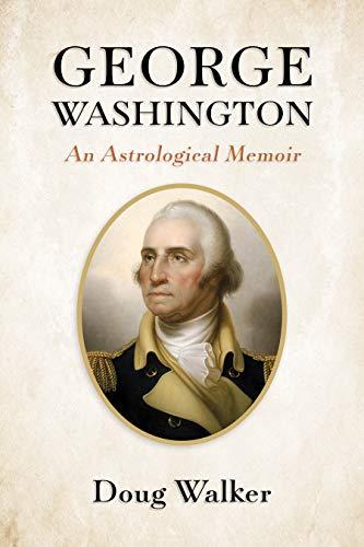 George Washington, An Astrological Memoir (English Edition)