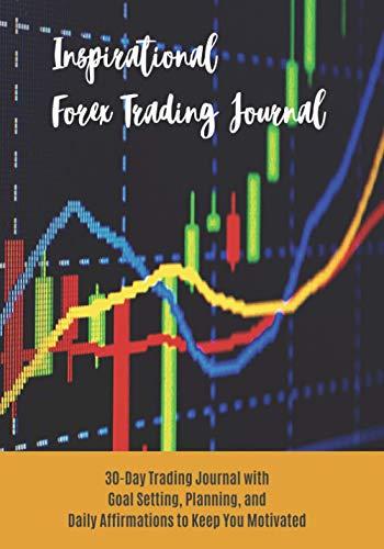 Inspirational Forex Trading Journal: Unisex