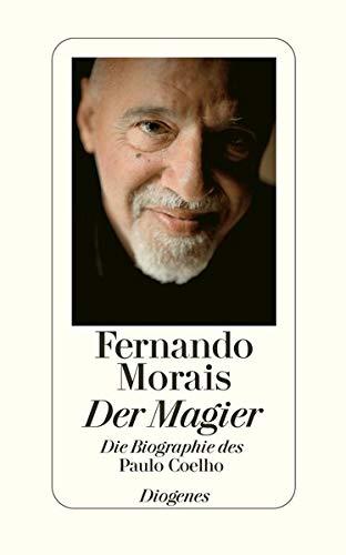 Der Magier: Die Biographie des Paulo Coelho
