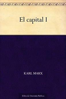 El capital I (Spanish Edition) por [Karl Marx]