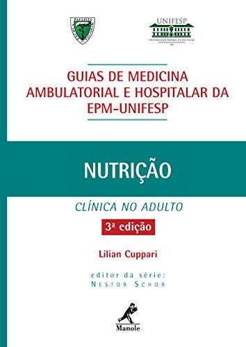 Guia de Nutrição Clínica no Adulto (Guias de Medicina Ambulatorial e Hospitalar da Unifesp-EPM) (Portuguese Edition)