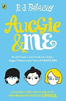 Auggie & Me: Three Wonder Stories by [R J Palacio]