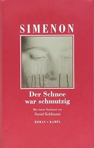 Der Schnee war schmutzig (Georges Simenon / Die großen Romane)