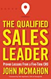 Real Estate Investing Books! -  The Qualified Sales Leader: Proven Lessons from a Five Time CRO