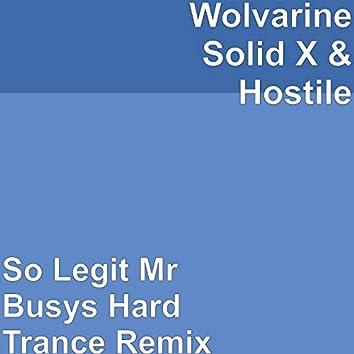 So Legit (Mr Busys Hard Trance Remix)