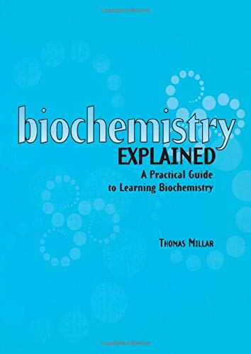 Biochemistry Explained: A Practical Guide to Learning Biochemistry