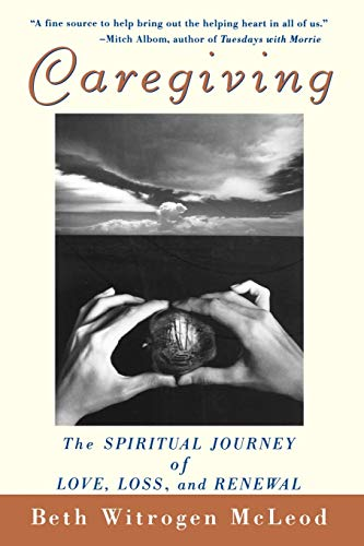 Compare Textbook Prices for Caregiving: The Spiritual Journey of Love, Loss, and Renewal 1 Edition ISBN 9780471392170 by McLeod, Beth Witrogen