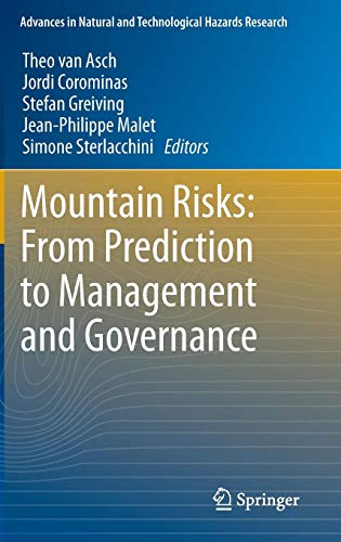 Mountain Risks: From Prediction to Management and Governance (Advances in Natural and Technological Hazards Research)