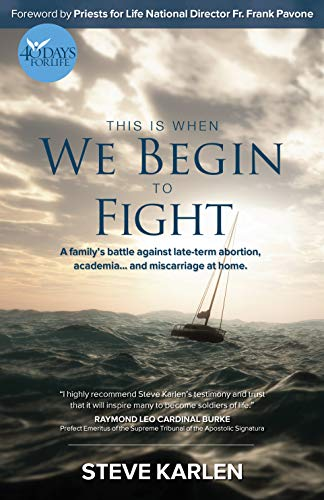 This Is When We Begin to Fight: A Family's Battle Against Late-Term Abortion, Academia and Miscarriage at Home