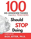 100 No-Nonsense Things that ALL Teachers Should STOP...