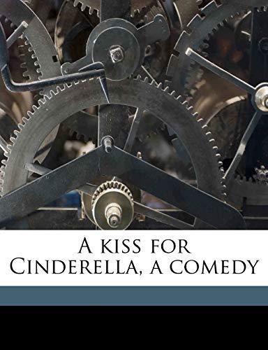 A Kiss for Cinderella, a Comedy