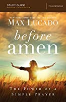 Before Amen: The Power of a Simple Prayer: Four Sessions