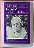 Emma Z - Ein Opfer der Euthanasie - Hans U Dapp