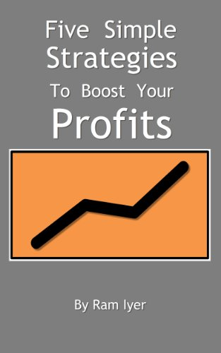 Five Simple Strategies to Boost Your Profits (English Edition)