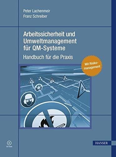 Arbeitssicherheit und Umweltmanagement für QM-Systeme: Handbuch für die Praxis