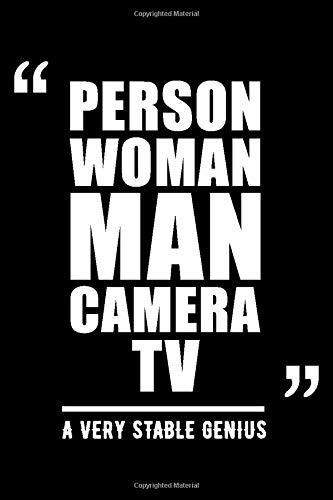 Person Woman Man Camera TV: A Very Stable Genius 6 x 9 Lined Notebook and Journal