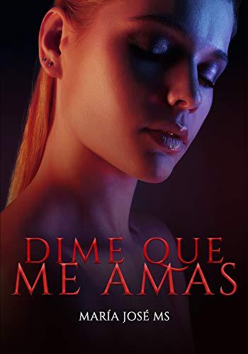 DIME QUE ME AMAS (Spanish Edition)
