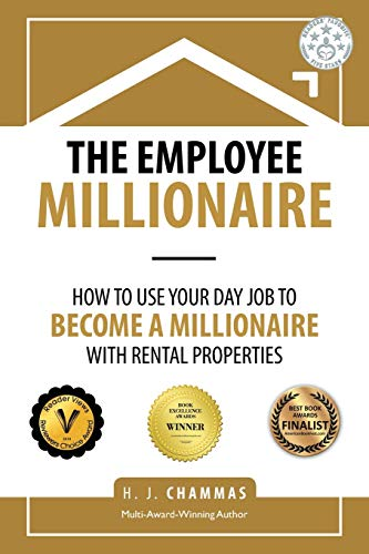 Real Estate Investing Books! - The Employee Millionaire: How to Use Your Day Job to Become a Millionaire with Rental Properties