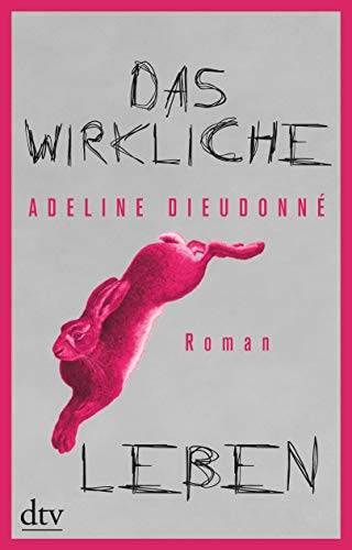 Buchseite und Rezensionen zu 'Das wirkliche Leben: Roman' von Dieudonné, Adeline