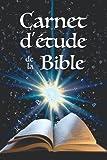 Carnet d'étude de la Bible: Notez et retrouvez facilement vos réflexions personnelles sur les plus beaux versets bibliques dans ce véritable journal de bord de la Bible !