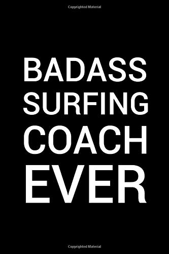 Badass Surfing coach ever: Surfing coach retirement Thank you notebook gift idea for men women 6x9 ruled pages For notes for Surfing coach appreciation gift for the best Surfing favorite coach ever