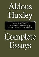 Complete Essays, 1939-1956 (COMPLETE ESSAYS (ALDOUS HUXLEY))