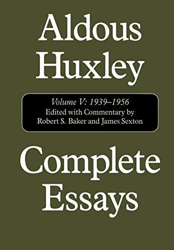 Complete Essays: Aldous Huxley, 1938-1956, Volume V (5) (Complete Essays of Aldous...