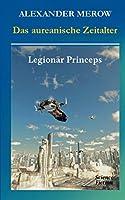 Das aureanische Zeitalter: Legionaer Princeps