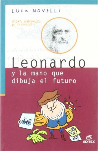 Leonardo y la mano que dibuja el futuro (Vidas Geniales de la Ciencia)