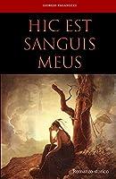 HIC EST SANGUIS MEUS (romanzo storico)
